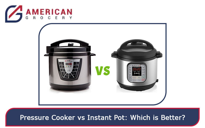 Pressure Cooker vs Instant Pot Which is Better